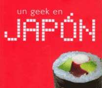 UN GEEK EN JAPÓN, de Hector García